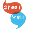Speak well